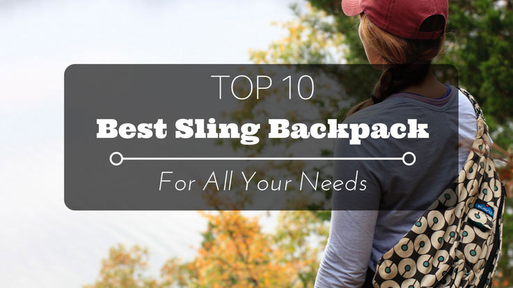 8fe66c05f4 Top 10 Best Sling Backpack Reviews 2018 For All Your Needs ...