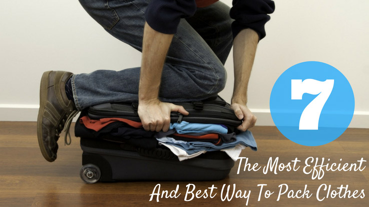 You Need To Try The 7 Best Ways Pack Clothes