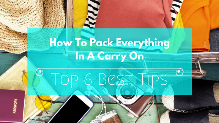 How To Pack Everything In A Carry On