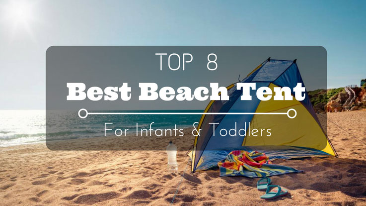 If ... & Top 8 Best Beach Tent for Baby In 2018 | Unbelievable Trip